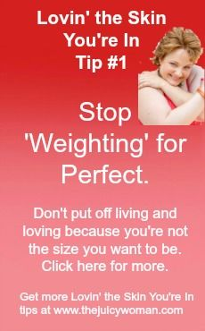 Lovin_the_Skin_Youre_In_Stop_Weighting_for_Perfect_Pinterest