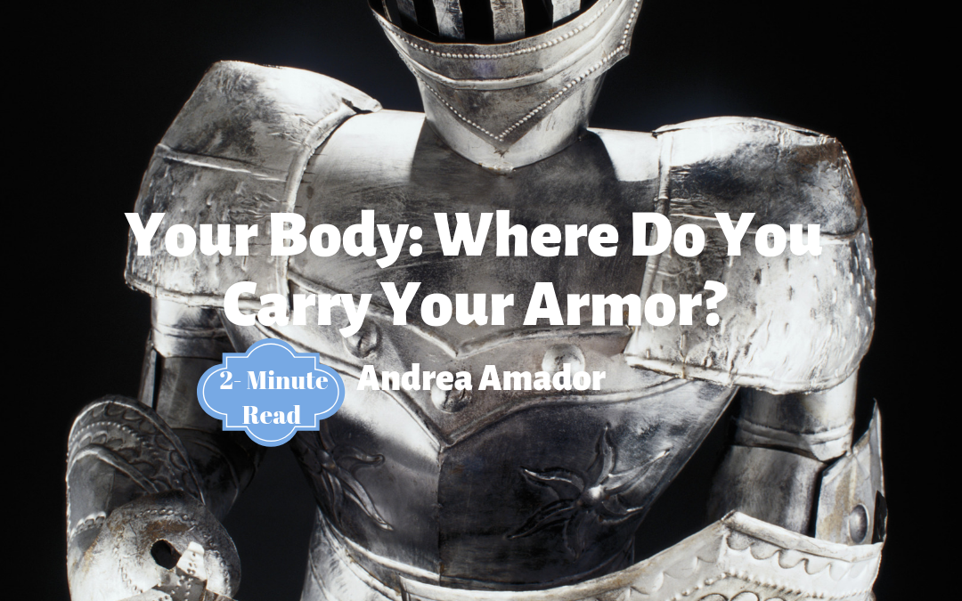Your Body: Where Do You Carry Your Armor?